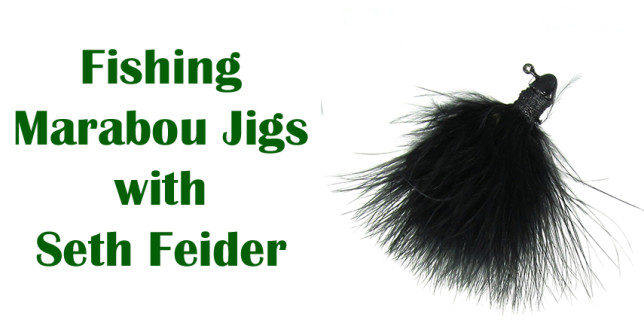 Fishing Marabou Jigs with Seth Feider